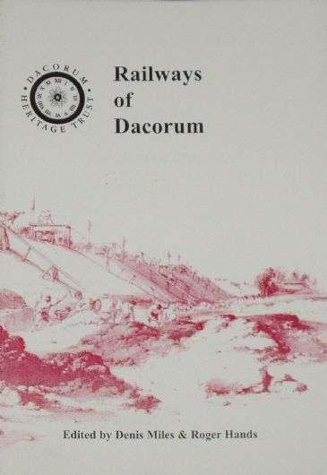 Railways of Dacorum, edited by Denis Miles and Roger Hands